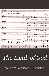 The Lamb of God: a Passion oratorio for solo voices and reader, chorus and orchestra
