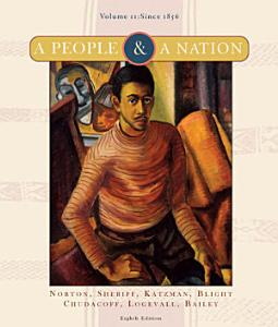 A People and a Nation: A History of the United States, Volume II: Since 1865 Book