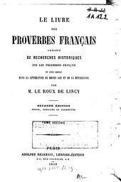 Le livre des proverbes français: précédé de recherches historiques sur les proverbes français et leur emploi dans la littérature du moyen âge et de la renaissance, Volume2