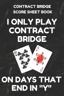 Contract Bridge Score Sheet Book: Scorebook of 100 Score Sheet Pages for Contract Bridge Card Games, 6 by 9 Inches, Funny Days Black Cover