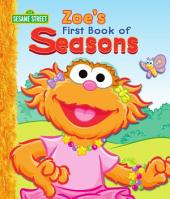 Zoe's First Book of Seasons (Sesame Street Series)