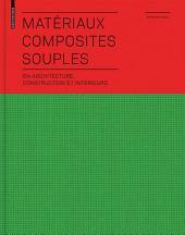 Matériaux composites souples en architecture, construction et intérieurs: en architecture, construction et intérieurs