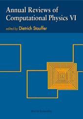 Annual Reviews of Computational Physics VI