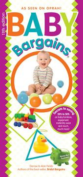 Baby Bargains: Secrets to Saving 20% to 50% on baby furniture, gear, car seats, strollers, carriers and much, much more!: Version 11.1, released 2016
