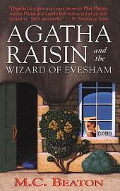 Agatha Raisin and the Wizard of Evesham: An Agatha Raisin Mystery