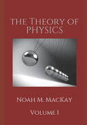 Theory of Physics  Volume 1