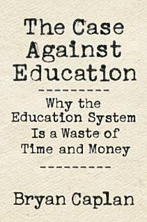 The Case against Education Book