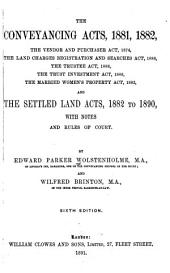 The Conveyancing Acts, 1881, 1882,: The Vendor and Purchaser Act, 1874, the Land Charges Registration and Searches Act, 1888, the Trustee Act, 1888, the Trust Investment Act, 1889, the Married Women's Property Act, 1882, and the Settled Land Acts, 1882 to 1890