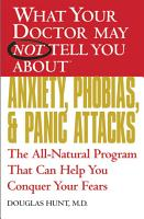 WHAT YOUR DOCTOR MAY NOT TELL YOU ABOUT  TM   ANXIETY  PHOBIAS  AND PANIC ATTACKS PDF