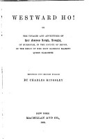 Westward Ho   Or  The Voyages and Adventures of Sir Amyas Leigh  Knight  of Burrough  in the County of Devon  in the Reign of Her Most Glorious Majesty Queen Elizabeth PDF