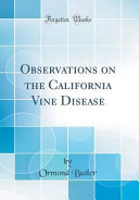 Observations on the California Vine Disease (Classic Reprint)