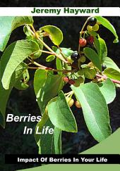 Berries in Life: Impact of Berries in Your Life