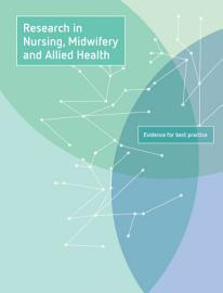 Research In Nursing  Midwifery And Allied Health  Evidence For Best Practice