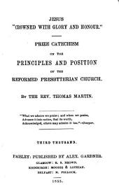 "Jesus ""cronned with Glory and Honour"": Prize Catechism on the Principles and Position of the Reformed Presbyterian Church"