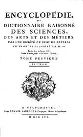 Encyclopédie Ou Dictionnaire Raisonné Des Sciences, Des Arts Et Des Métiers: Ju - Mam, Volume9