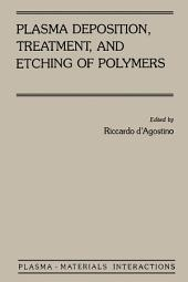 Plasma Deposition, Treatment, and Etching of Polymers: The Treatment and Etching of Polymers