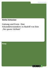 """Gattung und Form - Eine Sekundärtextanalyse zu Rudolf von Ems """"Der guote Gêrhart"""""""