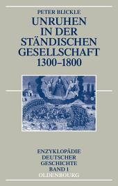 Unruhen in der ständischen Gesellschaft 1300-1800: Ausgabe 3