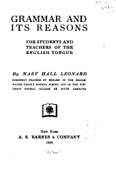 Grammar and Its Reasons, for Students and Teachers of the English Tongue