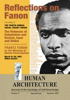 Reflections on Fanon  The Violences of Colonialism and Racism  Inner and Global   Conversations with Frantz Fanon on the Meaning of Human Emancipation  Proceedings of the Fourth Annual Social Theory Forum  March 27 28  2007  UMass Boston  PDF