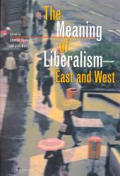 The Meaning of Liberalism: East and West