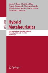 Hybrid Metaheuristics: 10th International Workshop, HM 2016, Plymouth, UK, June 8-10, 2016, Proceedings