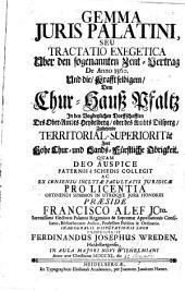 Gemma iuris Palatini: seu tractatio exegetica über den sogenannten Zent-Vertrag de a. 1560