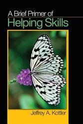 A Brief Primer Of Helping Skills Book PDF