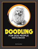 Doodling for Dog People Sketchbook