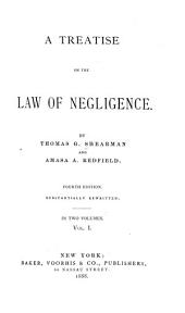 A Treatise on the Law of Negligence: Volume 1