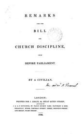 Remarks upon the bill for church discipline now before parliament, by a civilian [A.P. Perceval].