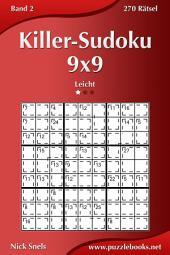 Killer-Sudoku 9x9 - Leicht - Band 2 - 270 Rätsel