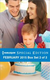 Harlequin Special Edition February 2015 - Box Set 2 of 2: Her Baby and Her Beau\The Daddy Wish\His Small-Town Sweetheart