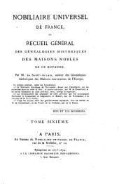 Nobiliaire universel de France, ou, Recueil général des généalogies historiques des maisons nobles de ce royaume: Volume6