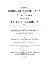 Fauna Boreali-americana; Or, The Zoology of the Northern Parts of British America: The insects by the Rev. W. Kirby