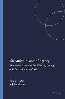 The Multiple Faces of Agency