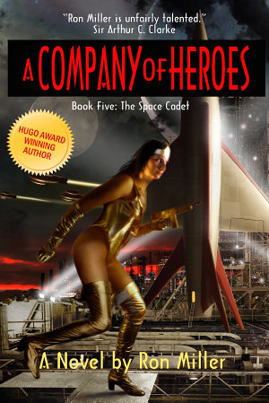 A Company of Heroes Book Five  The Space Cadet