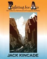 Fighting for Air the Unknown Adventures of Young Doc Holliday PDF
