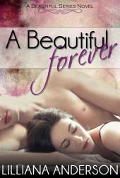 A Beautiful Forever: (a Beautiful Series Novel)