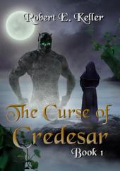 The Curse of Credesar (Part I)
