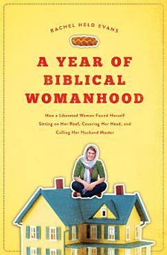 A Year of Biblical Womanhood PDF