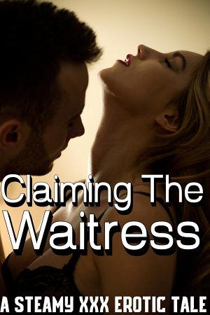 Claiming The Waitress