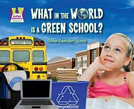 What in the World Is a Green School  PDF