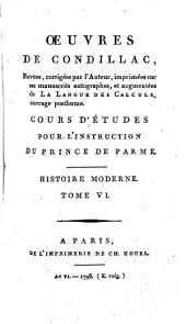 Oeuvres de Condillac: Histoire Moderne Tome VI [i.e. V]. Cours d'études pour l'instruction du Prince de Parme, Volume19