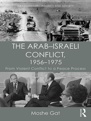 The Arab   Israeli Conflict  1956   1975