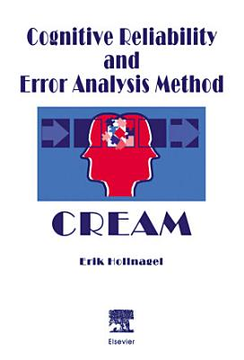 Cognitive Reliability and Error Analysis Method (CREAM)