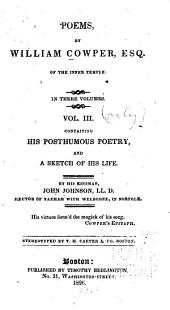 Poems, in Three Volumes: Vol. III Containing His Posthumous Poetry, and a Sketch of His Life by His Kinsman, John Johnson, Volume 3