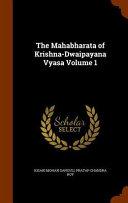The Mahabharata of Krishna-Dwaipayana Vyasa Volume 1
