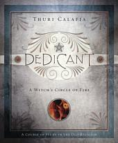 Dedicant: A Witch's Circle of Fire