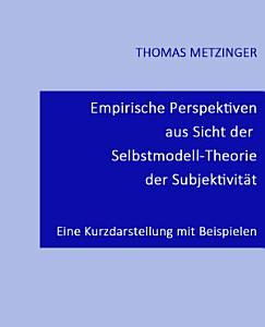 Empirische Perspektiven aus Sicht der Selbstmodell Theorie der Subjektivit  t PDF